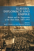 Slavery, diplomacy and empire : Britain and the suppression of the slave trade, 1807-1975