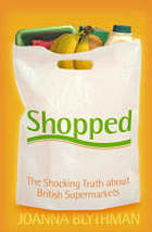 Shopped : the shocking truth about British supermarkets