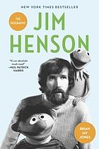 Jim Henson : the biography