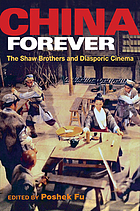 China forever : the Shaw Brothers and diasporic cinema