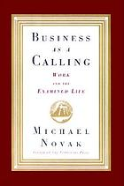 Business as a calling : work and the examined life