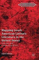 Mapping South American Latina/o literature in the United States : interviews with contemporary writers