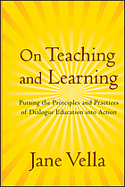On Teaching and Learning : Putting the Principles and Practices of Dialogue Education into Action.