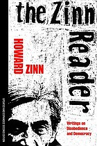 The Zinn reader : writings on disobedience and democracy