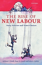The rise of New Labour : party policies and voter choices
