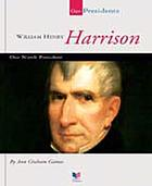 William Henry Harrison : our ninth president