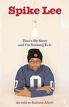 Spike Lee : that's my story and I'm stickin' to it