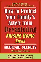 How to protect your family's assets from devastating nursing home costs : Medicaid secrets