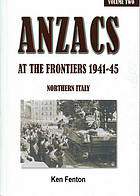 Anzacs at the frontiers, 1941-45 : Northern Italy