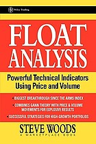 Float analysis : powerful technical indicators using price and volume