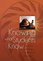 Knowing what students know : the science and design of educational assessment