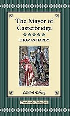 The Mayor of Casterbridge : the story of a man of character