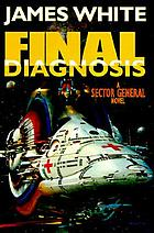 Final diagnosis : a Sector General novel