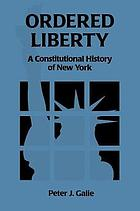 Ordered liberty : a constitutional history of New York