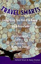 Travel smarts : everything you need to know to go anywhere