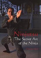 Ninjutsu : the secret art of the ninja