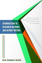 Introduction to research methods and report writing : a practical guide for students and researchers in social sciences and the humanities