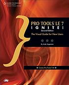 Pro Tools LE 7 ignite! : the visual guide for new users