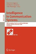 Intelligence in Communication Systems : IFIP International Conference, INTELLCOMM 2004, Bangkok, Thailand, November 23-26, 2004 : proceedings