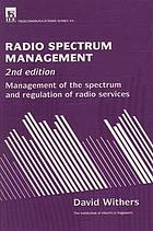 Radio spectrum management : management of the spectrum and regulation of radio services