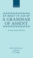 An essay in aid of a grammar of assent