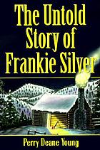 The untold story of Frankie Silver : was she unjustly hanged?