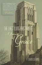 The last long pastorate : a journey of grace