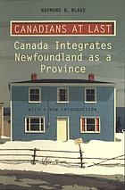 Canadians at last : Canada integrates Newfoundland as a province