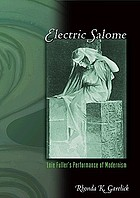 Electric Salome : Loie Fuller's performance of modernism