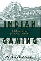Indian gaming : tribal sovereignty and American politics