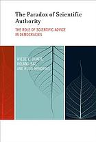 The paradox of scientific authority : the role of scientific advice in democracies