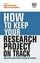 How to keep your research project on track : insights from when things go wrong