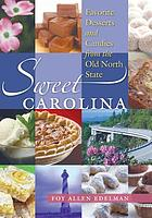 Sweet Carolina : favorite desserts and candies from the Old North State