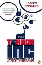 Terror inc. : tracing the money behind global terrorism