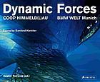 Dynamic forces : Coop Himmelb(l)au ; BMW Welt Munich