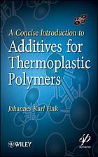 A concise introduction to additives for thermoplastic polymers