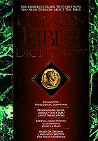 Holman Bible dictionary : with summary definitions and explanatory articles on every Bible subject, introductions and teaching outlines for each Bible book, in-depth theological articles, plus internal maps, charts, illustrations, scale reconstruction drawings, archaeological photos, and atlas