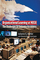 Organizational learning at NASA : the Challenger and Columbia accidents