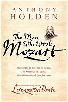 The man who wrote Mozart : the extraordinary life of Lorenzo Da Ponte