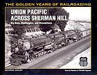 Union Pacific across Sherman Hill : big boys, challengers, and streamliners