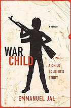 War child : a child soldier's story