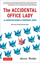 The accidental office lady : an American woman in corporate Japan