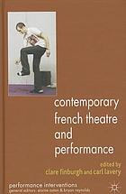Contemporary french theatre and performance : politics and aesthetics