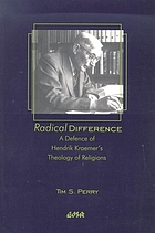 Radical difference : a defence of Hendrik Kraemer's theology of religions