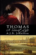 Thomas : a secret life : a novel