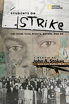 Students on strike : Jim Crow, civil rights, Brown, and me : a memoir