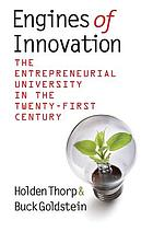 Engines of innovation : the entrepreneurial university in the twenty-first century