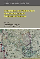 Translation and global Asia : relocating networks of cultural production