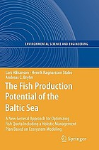 The fish production potential of the Baltic Sea : a new general approach for optimizing fish quota including a holistic management plan based on ecosystem modelling
