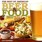 The best of American beer and food : pairing & cooking with craft beer